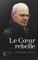 Le Coeur Rebelle, Dominique Venner